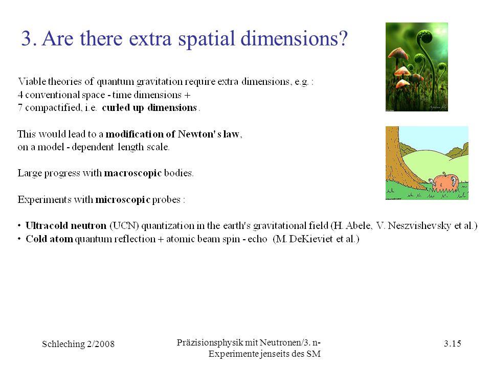 Schleching 2/2008 3.14 Präzisionsphysik mit Neutronen/3. n- Experimente jenseits des SM Big Bang theory:baryon density ~ 10 −18 photon density baryon