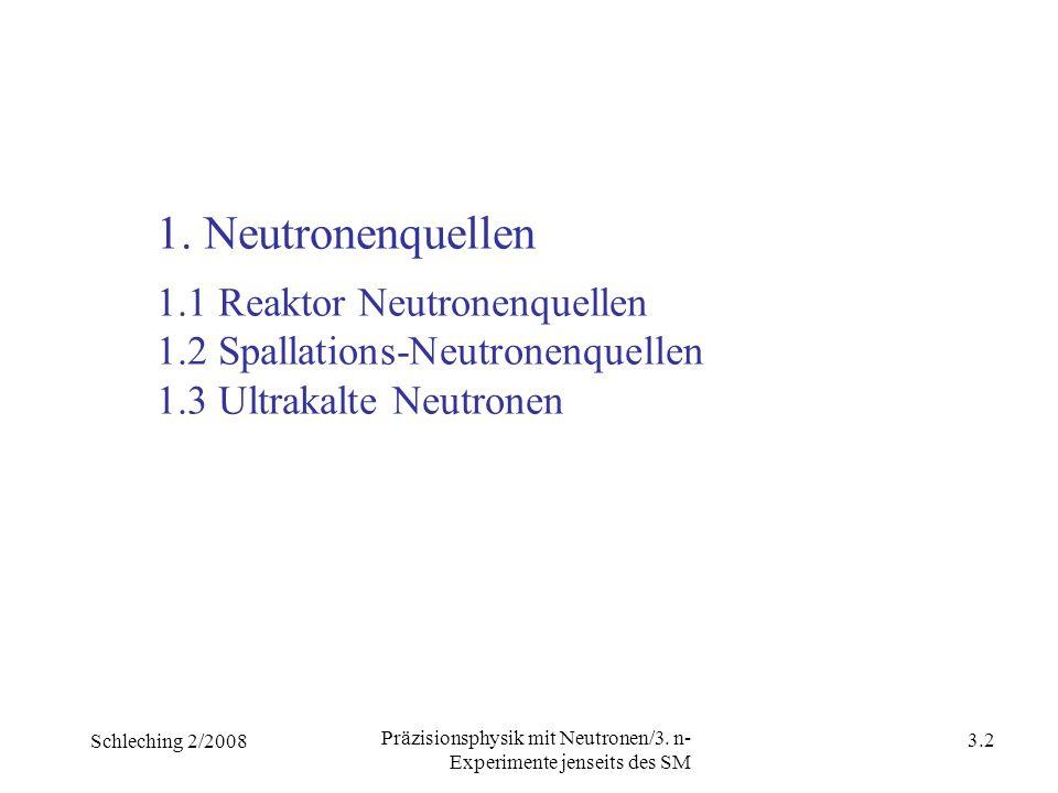 Schleching 2/2008 3.1 Präzisionsphysik mit Neutronen/3.