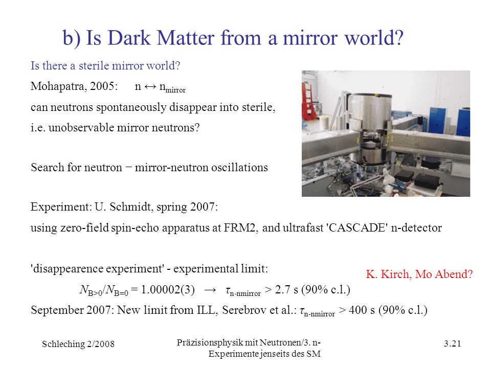Schleching 2/2008 3.20 Präzisionsphysik mit Neutronen/3. n- Experimente jenseits des SM The antineutron detector 'Appearence experiment': Experimental