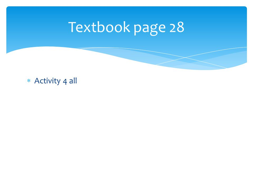  Activity 4 all Textbook page 28
