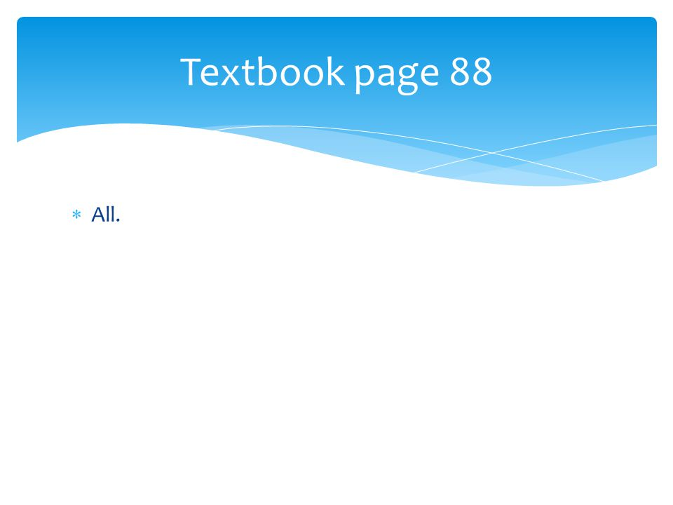  All. Textbook page 88