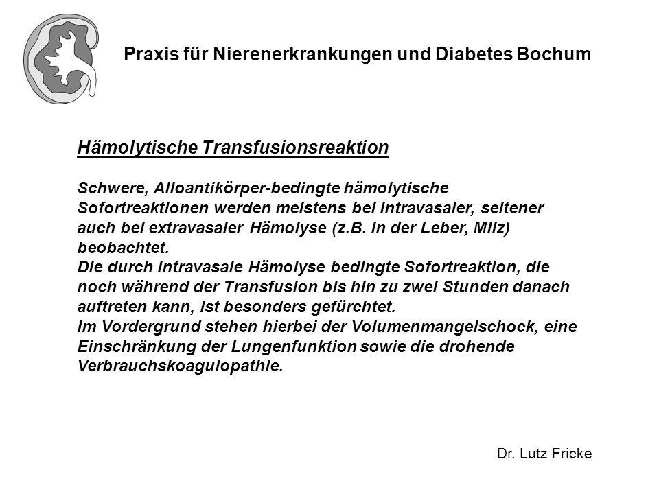 Praxis für Nierenerkrankungen und Diabetes Bochum Dr. Lutz Fricke Hämolytische Transfusionsreaktion Schwere, Alloantikörper-bedingte hämolytische Sofo
