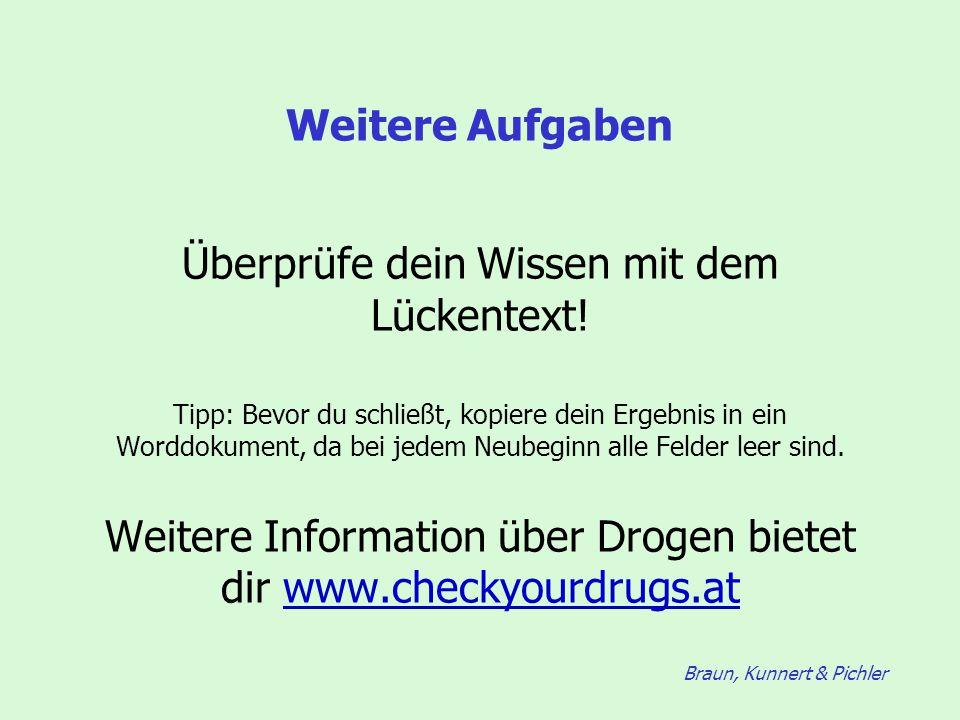 Braun, Kunnert & Pichler Weitere Aufgaben Überprüfe dein Wissen mit dem Lückentext! Tipp: Bevor du schließt, kopiere dein Ergebnis in ein Worddokument