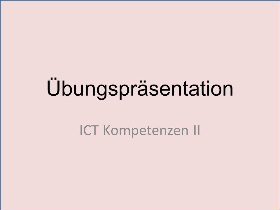 Übungspräsentation ICT Kompetenzen II