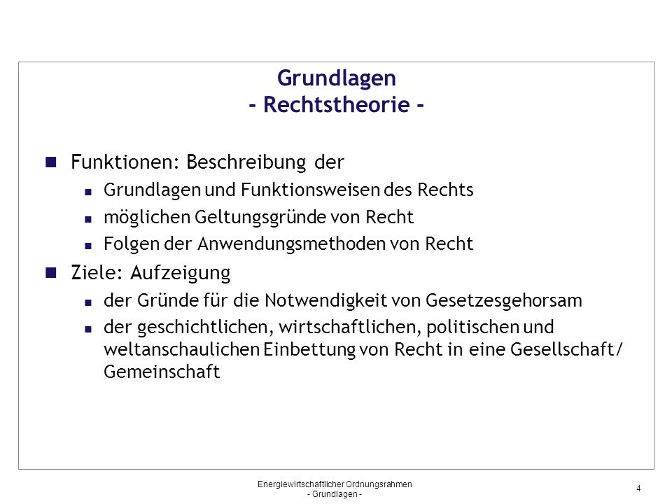 Energiewirtschaftlicher Ordnungsrahmen - Grundlagen - 25 Grundlagen - Literaturhinweise – Rüthers, Bernd, Rechtstheorie, 4.