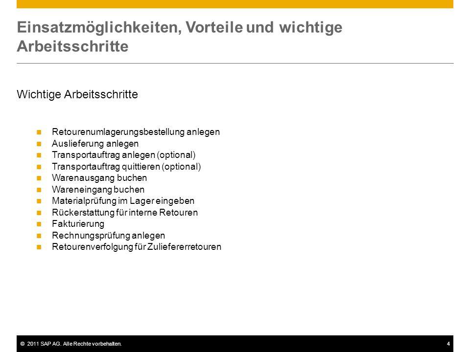 ©2011 SAP AG. Alle Rechte vorbehalten.4 Einsatzmöglichkeiten, Vorteile und wichtige Arbeitsschritte Wichtige Arbeitsschritte Retourenumlagerungsbestel