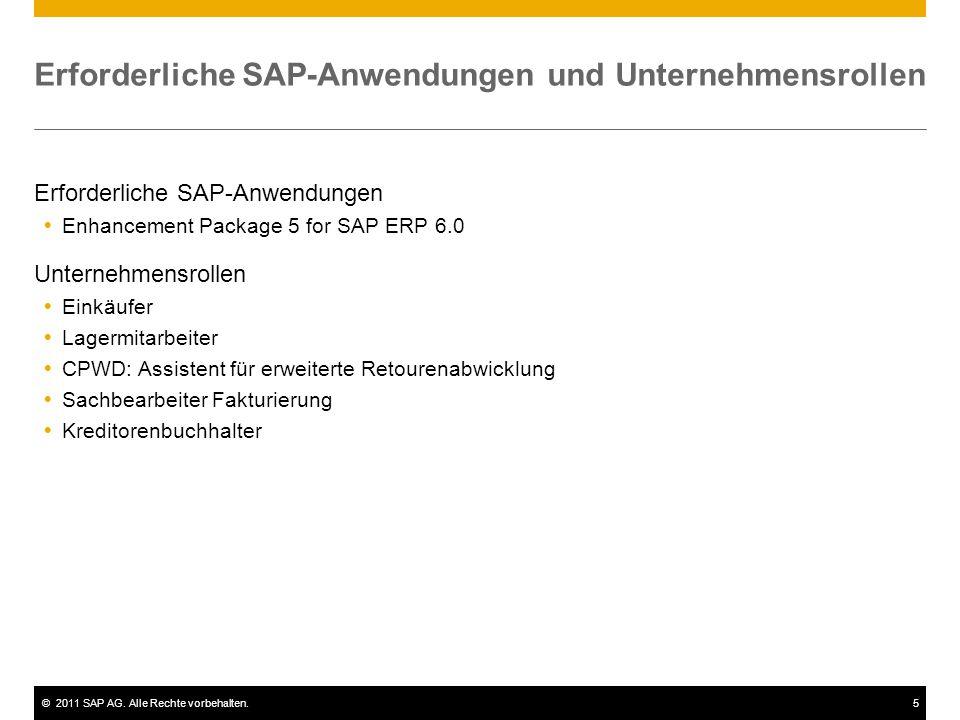 ©2011 SAP AG. Alle Rechte vorbehalten.5 Erforderliche SAP-Anwendungen und Unternehmensrollen Erforderliche SAP-Anwendungen  Enhancement Package 5 for