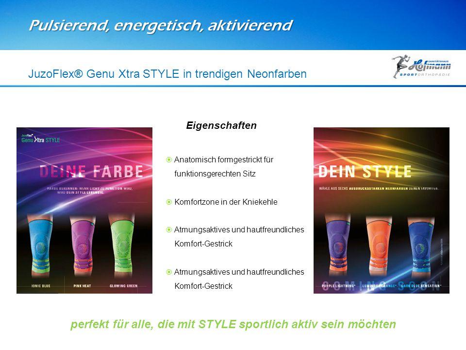 Pulsierend, energetisch, aktivierend JuzoFlex® Genu Xtra STYLE in trendigen Neonfarben Eigenschaften  Anatomisch formgestrickt für funktionsgerechten