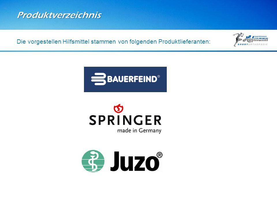 Produktverzeichnis Die vorgestellen Hilfsmittel stammen von folgenden Produktlieferanten: