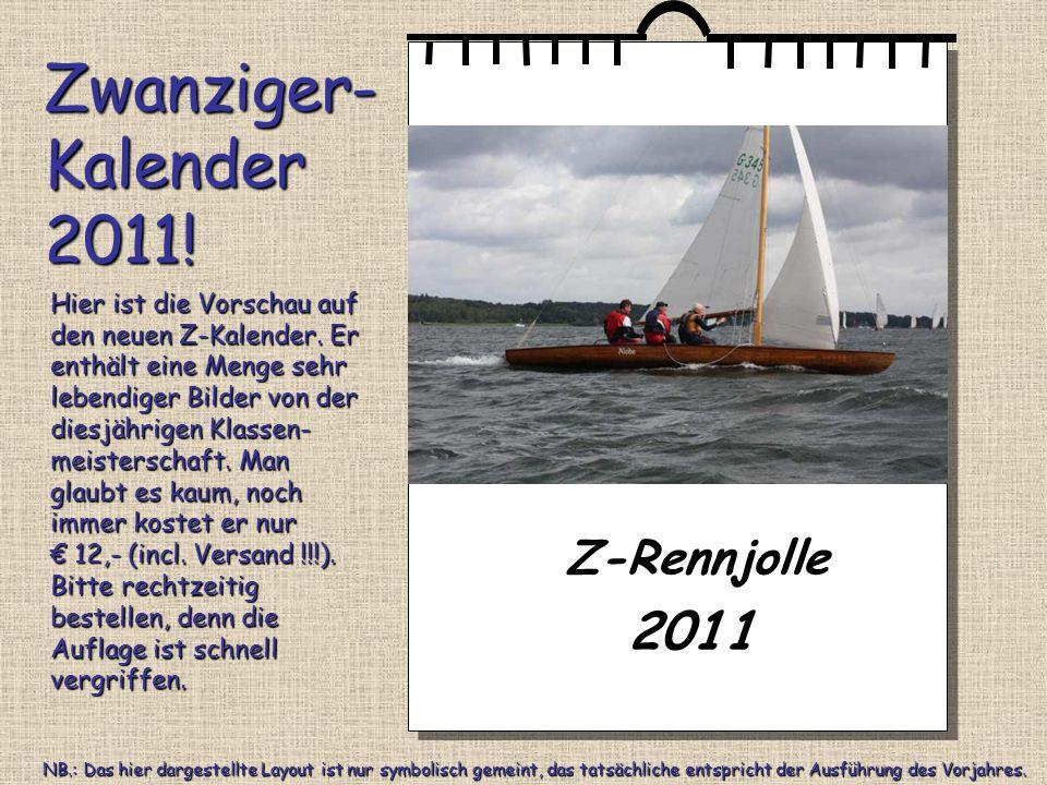 Z-Rennjolle 2011 Hier ist die Vorschau auf den neuen Z-Kalender.