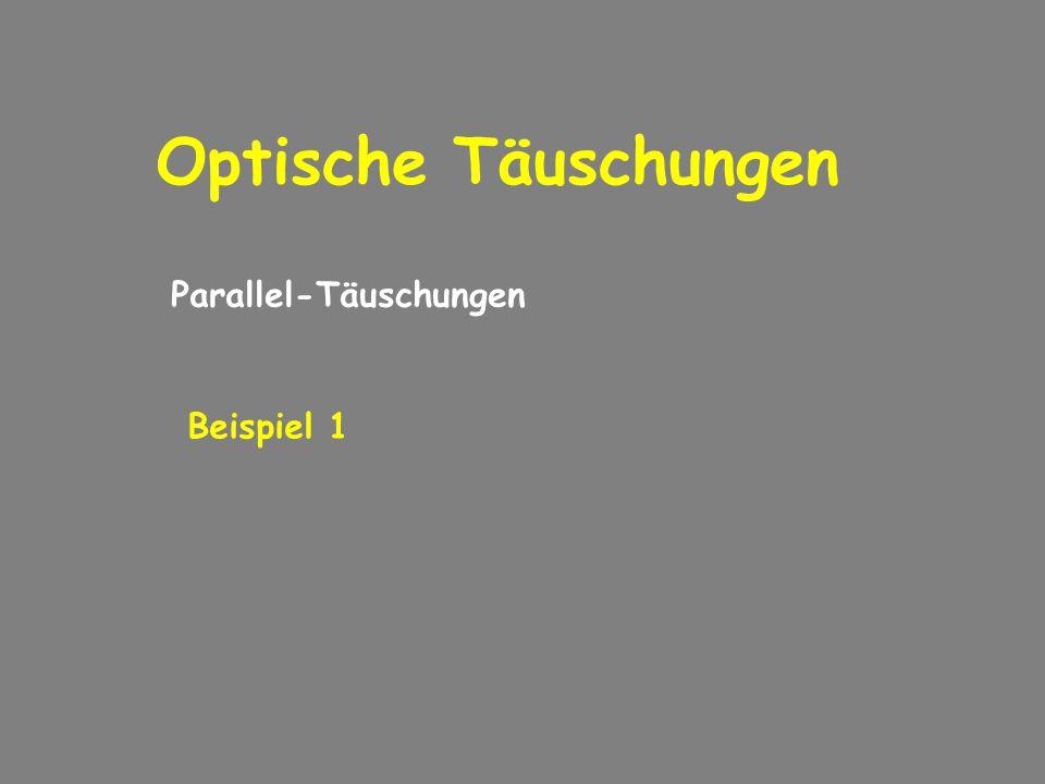 Optische Täuschungen Parallel-Täuschungen Beispiel 1