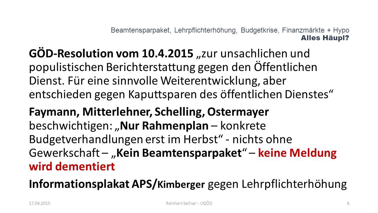 """Beamtensparpaket, Lehrpflichterhöhung, Budgetkrise, Finanzmärkte + Hypo Alles Häupl? GÖD-Resolution vom 10.4.2015 """"zur unsachlichen und populistischen"""