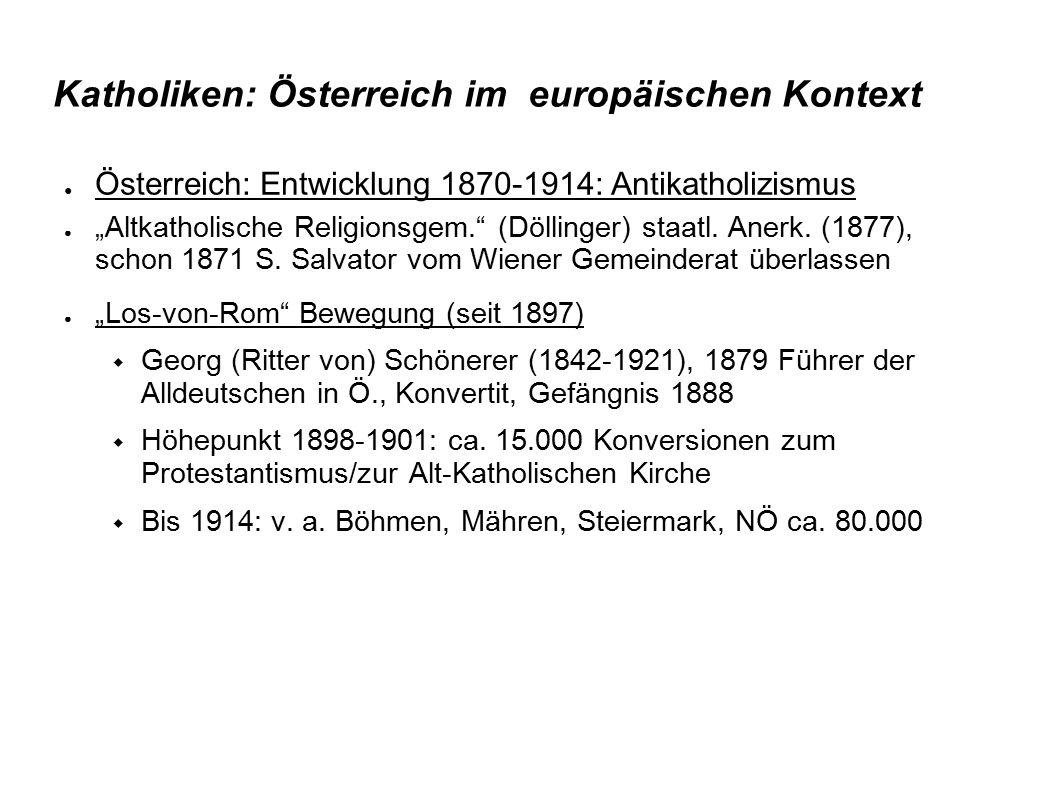 """Katholiken: Österreich im europäischen Kontext ● Österreich: Entwicklung 1870-1914: Antikatholizismus ● """"Altkatholische Religionsgem."""" (Döllinger) sta"""