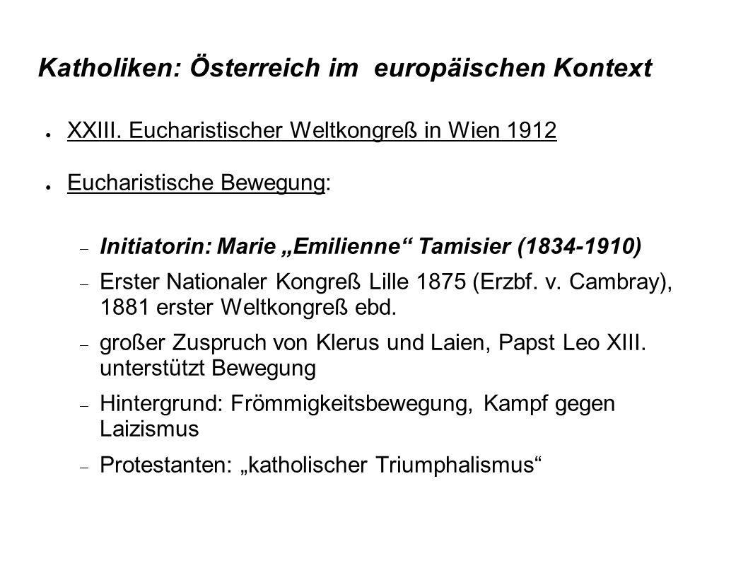 """Katholiken: Österreich im europäischen Kontext ● XXIII. Eucharistischer Weltkongreß in Wien 1912 ● Eucharistische Bewegung:  Initiatorin: Marie """"Emil"""