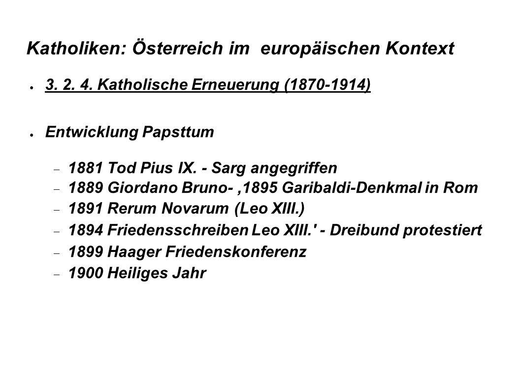 Katholiken: Österreich im europäischen Kontext ● 3. 2. 4. Katholische Erneuerung (1870-1914) ● Entwicklung Papsttum  1881 Tod Pius IX. - Sarg angegri