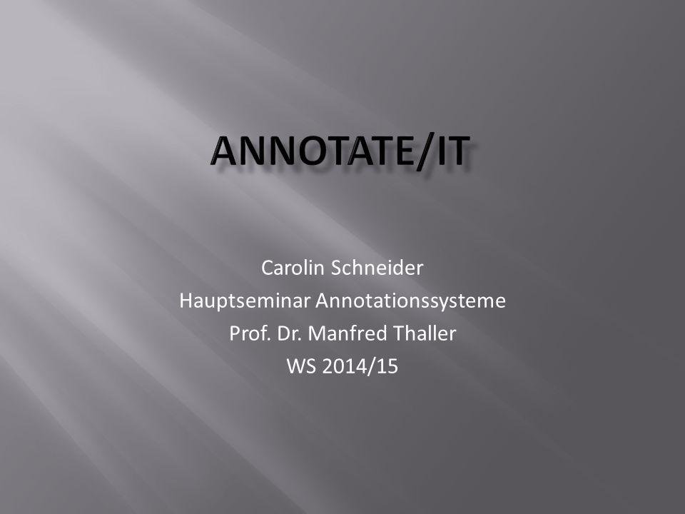 Carolin Schneider Hauptseminar Annotationssysteme Prof. Dr. Manfred Thaller WS 2014/15