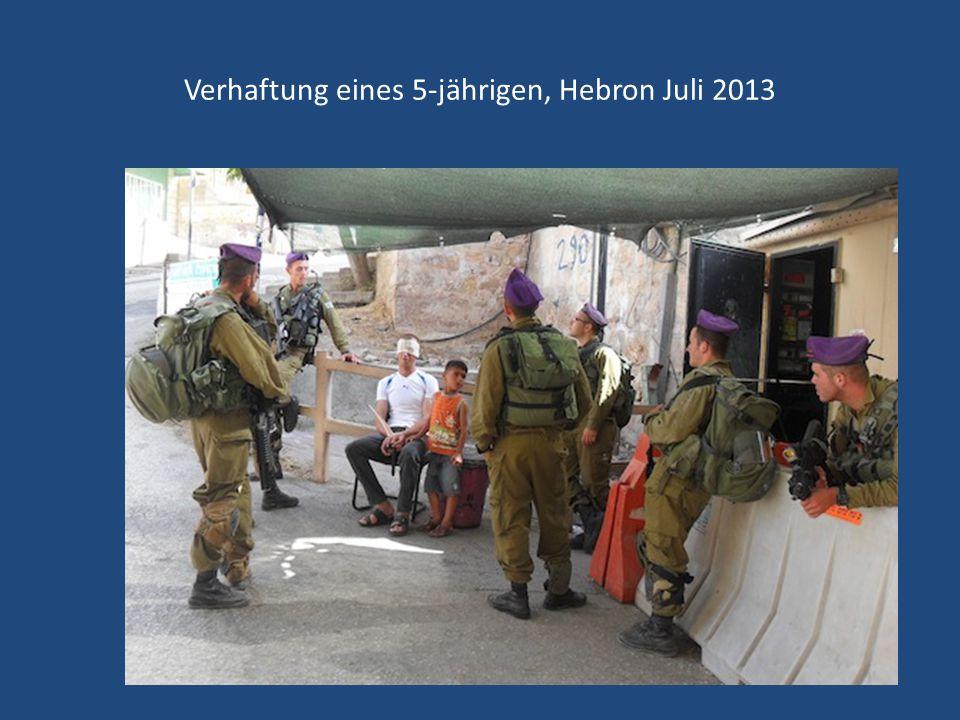 Verhaftung eines 5-jährigen, Hebron Juli 2013