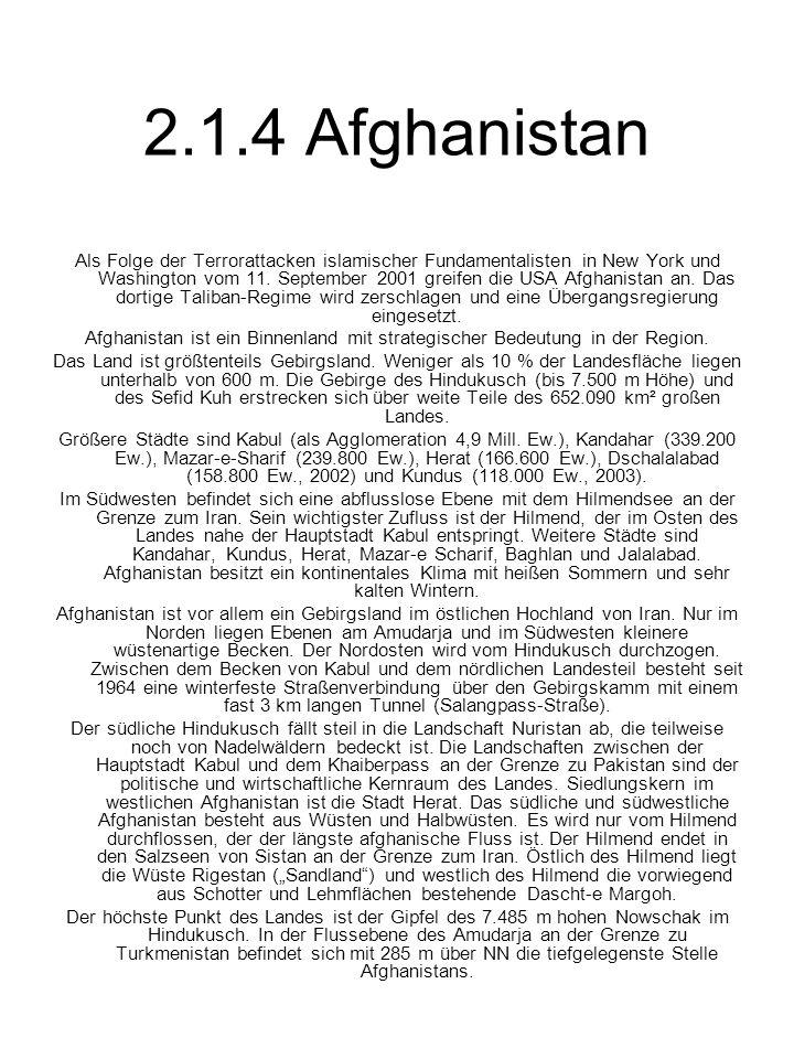 2.1.4 Afghanistan Als Folge der Terrorattacken islamischer Fundamentalisten in New York und Washington vom 11. September 2001 greifen die USA Afghanis