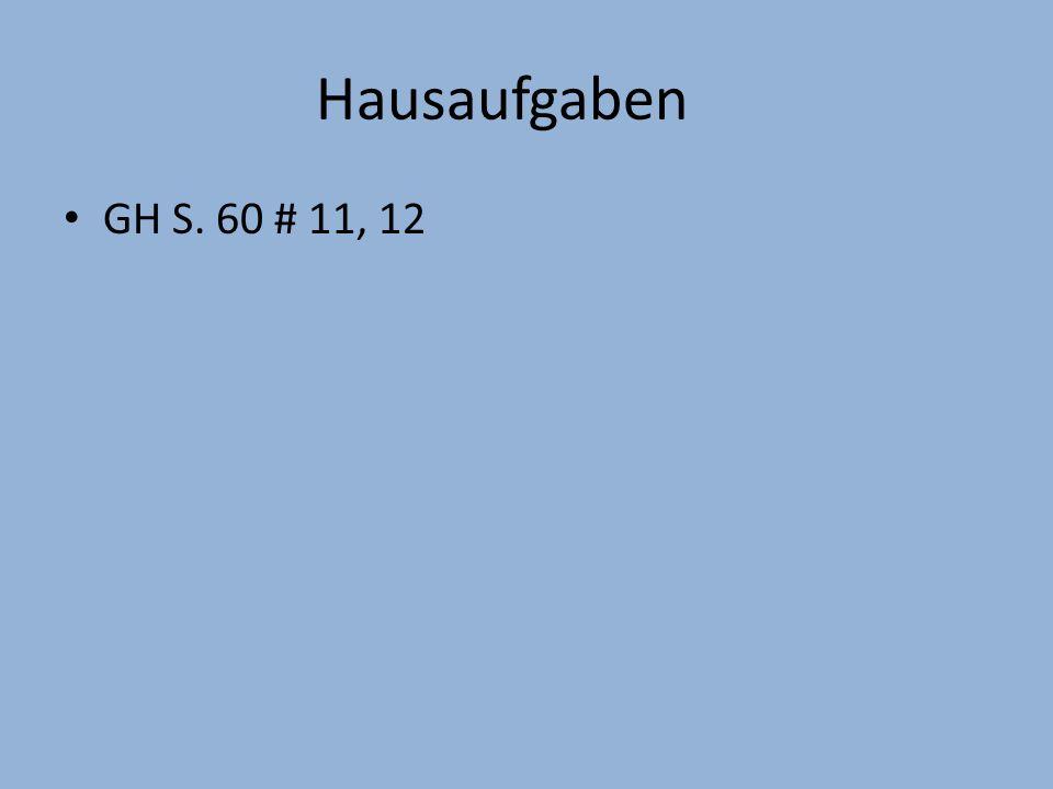 Hausaufgaben GH S. 60 # 11, 12
