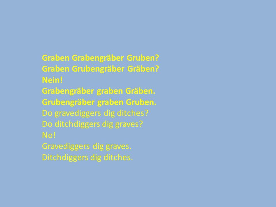 Graben Grabengräber Gruben. Graben Grubengräber Gräben.