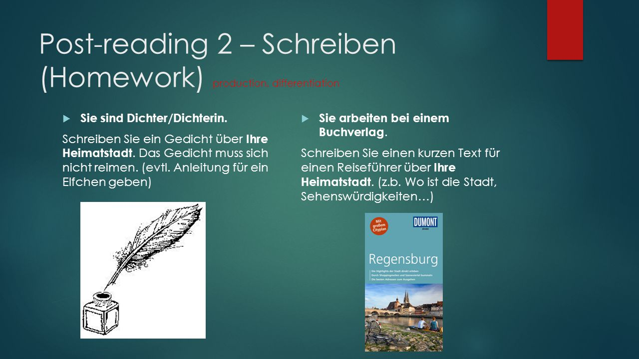 Post-reading 2 – Schreiben (Homework) production, differentiation  Sie sind Dichter/Dichterin.