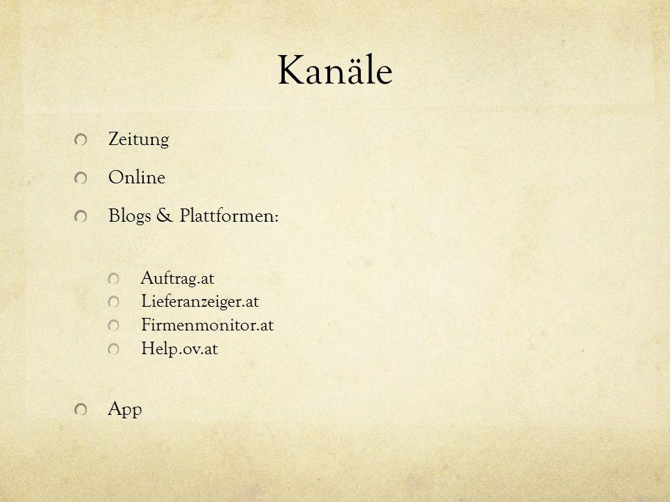 Kanäle Zeitung Online Blogs & Plattformen: Auftrag.at Lieferanzeiger.at Firmenmonitor.at Help.ov.at App