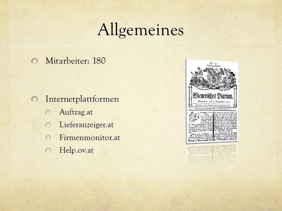 Allgemeines Mitarbeiter: 180 Internetplattformen Auftrag.at Lieferanzeiger.at Firmenmonitor.at Help.ov.at