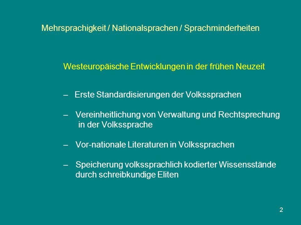 Mehrsprachigkeit / Nationalsprachen / Sprachminderheiten Westeuropäische Entwicklungen in der frühen Neuzeit –Erste Standardisierungen der Volkssprach