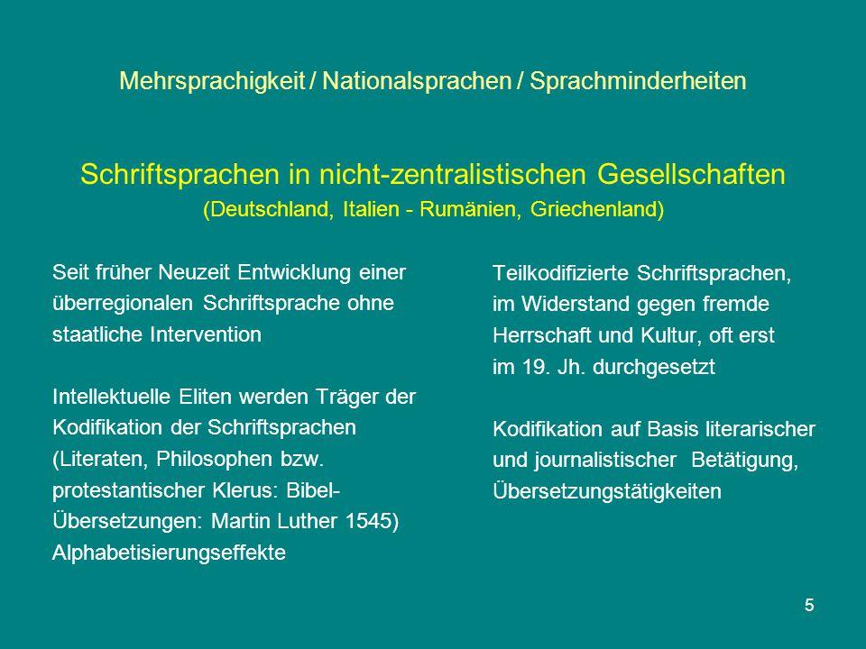 Mehrsprachigkeit / Nationalsprachen / Sprachminderheiten Schriftsprachen in nicht-zentralistischen Gesellschaften (Deutschland, Italien - Rumänien, Gr