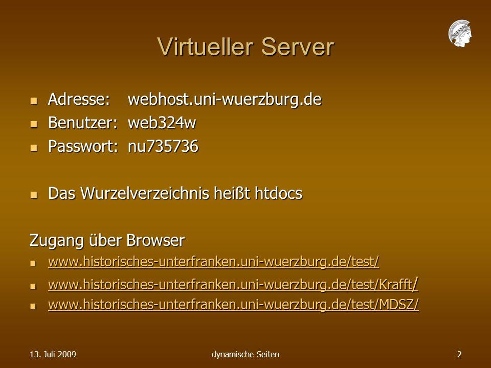 Virtueller Server Adresse:webhost.uni-wuerzburg.de Adresse:webhost.uni-wuerzburg.de Benutzer:web324w Benutzer:web324w Passwort:nu735736 Passwort:nu735736 Das Wurzelverzeichnis heißt htdocs Das Wurzelverzeichnis heißt htdocs Zugang über Browser www.historisches-unterfranken.uni-wuerzburg.de/test/ www.historisches-unterfranken.uni-wuerzburg.de/test/ www.historisches-unterfranken.uni-wuerzburg.de/test/ www.historisches-unterfranken.uni-wuerzburg.de/test/Krafft / www.historisches-unterfranken.uni-wuerzburg.de/test/Krafft / www.historisches-unterfranken.uni-wuerzburg.de/test/Krafft / www.historisches-unterfranken.uni-wuerzburg.de/test/Krafft / www.historisches-unterfranken.uni-wuerzburg.de/test/MDSZ/ www.historisches-unterfranken.uni-wuerzburg.de/test/MDSZ/ www.historisches-unterfranken.uni-wuerzburg.de/test/MDSZ/ 13.