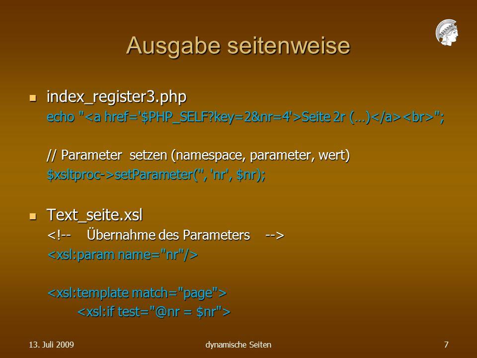 Ausgabe seitenweise index_register3.php index_register3.php echo Seite 2r (…) ; // Parameter setzen (namespace, parameter, wert) $xsltproc->setParameter( , nr , $nr); Text_seite.xsl Text_seite.xsl 13.