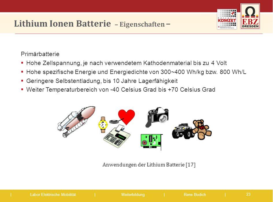 | Labor Elektrische Mobilität |Weiterbildung | Rene Budich | Primärbatterie  Hohe Zellspannung, je nach verwendetem Kathodenmaterial bis zu 4 Volt 