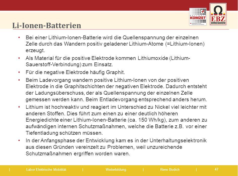| Labor Elektrische Mobilität |Weiterbildung | Rene Budich | Li-Ionen-Batterien Bei einer Lithium-Ionen-Batterie wird die Quellenspannung der einzelne