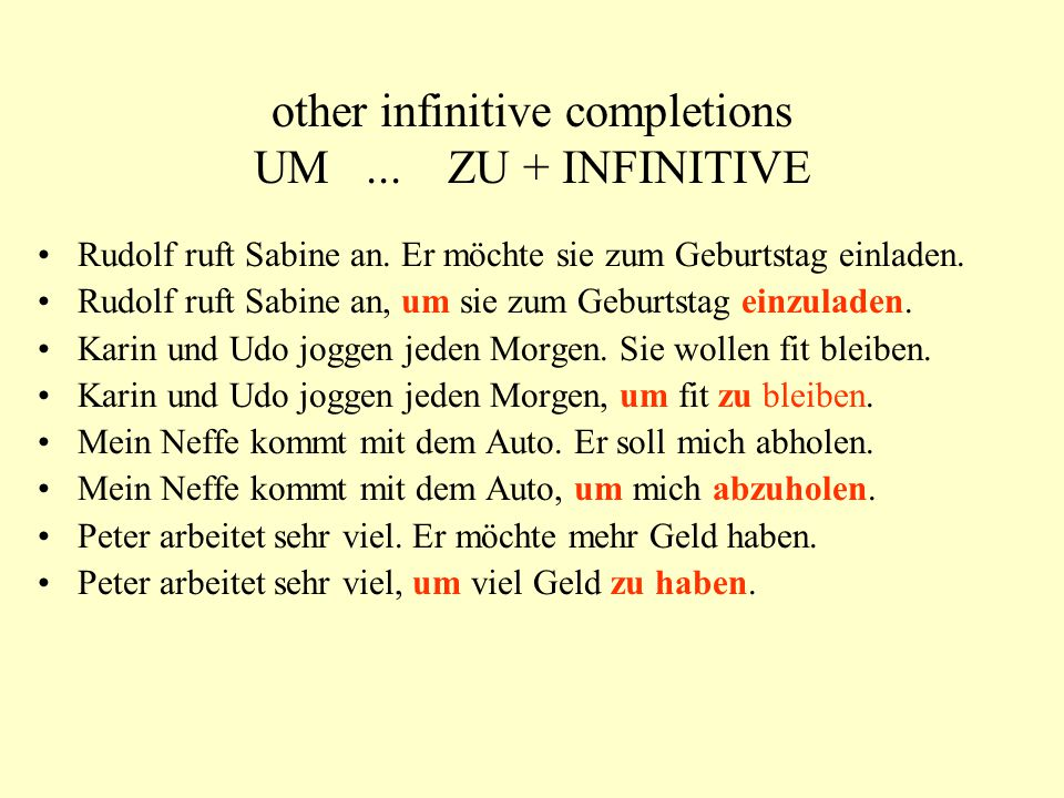 other infinitive completions UM... ZU + INFINITIVE Rudolf ruft Sabine an.