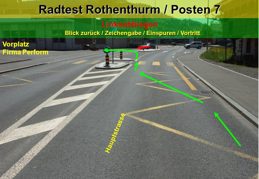 Radtest Rothenthurm / Posten 7 Blick zurück / Zeichengabe / Einspuren / Vortritt Linksabbiegen Blick zurück / Zeichengabe / Einspuren / Vortritt Haupt