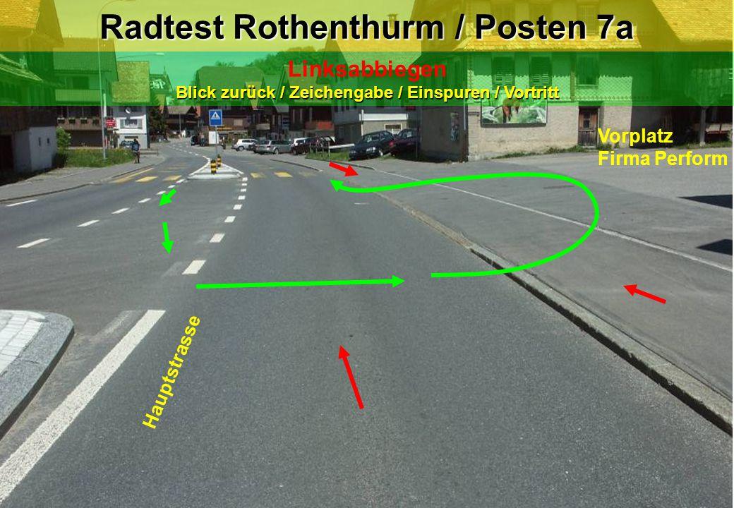 Radtest Rothenthurm / Posten 7a Blick zurück / Zeichengabe / Einspuren / Vortritt Linksabbiegen Blick zurück / Zeichengabe / Einspuren / Vortritt Vorp