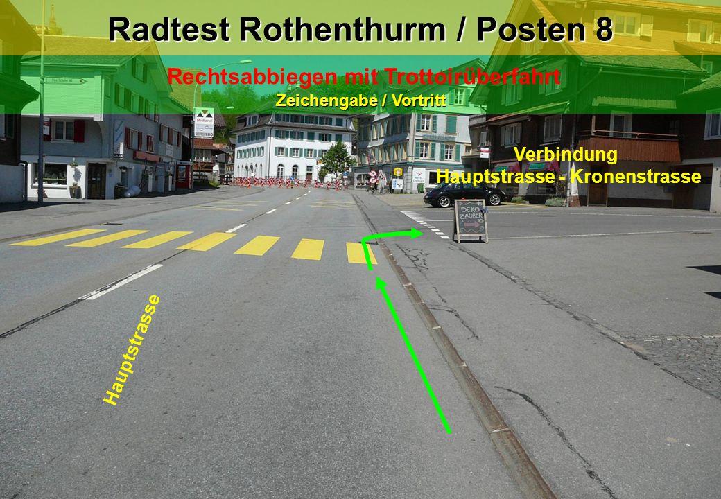 Radtest Rothenthurm / Posten 8 Rechtsabbiegen mit Trottoirüberfahrt Zeichengabe / Vortritt Hauptstrasse Verbindung Hauptstrasse - Kronenstrasse