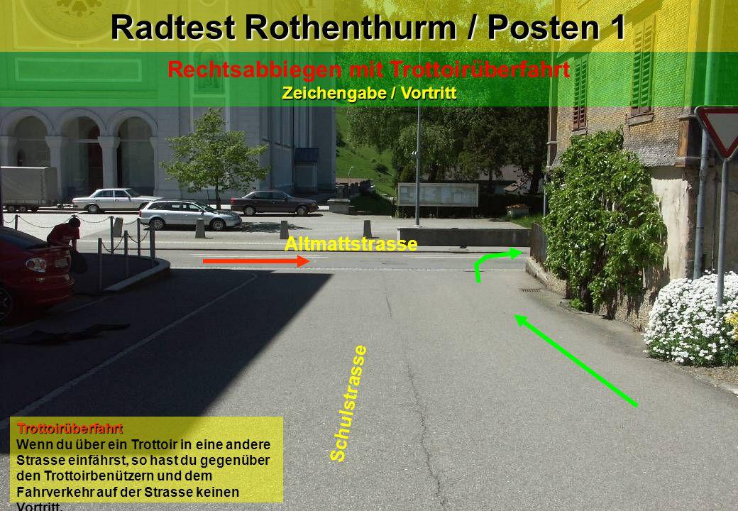 Radtest Rothenthurm / Posten 1 Zeichengabe / Vortritt Rechtsabbiegen mit Trottoirüberfahrt Zeichengabe / Vortritt Altmattstrasse Schulstrasse Trottoir