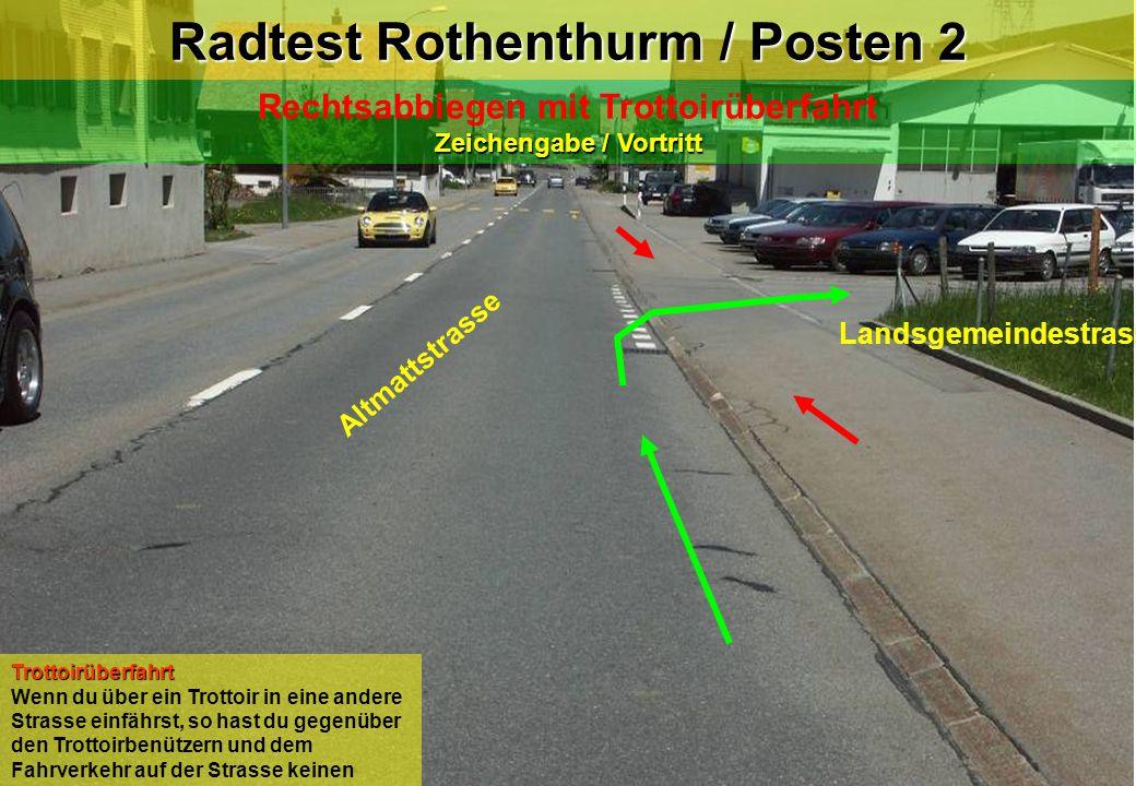 Radtest Rothenthurm / Posten 2 Zeichengabe / Vortritt Rechtsabbiegen mit Trottoirüberfahrt Zeichengabe / Vortritt Altmattstrasse Landsgemeindestrasse