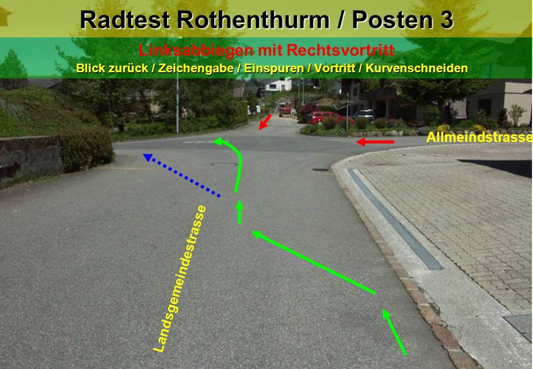 Radtest Rothenthurm / Posten 3 Blick zurück / Zeichengabe / Einspuren / Vortritt / Kurvenschneiden Linksabbiegen mit Rechtsvortritt Blick zurück / Zei