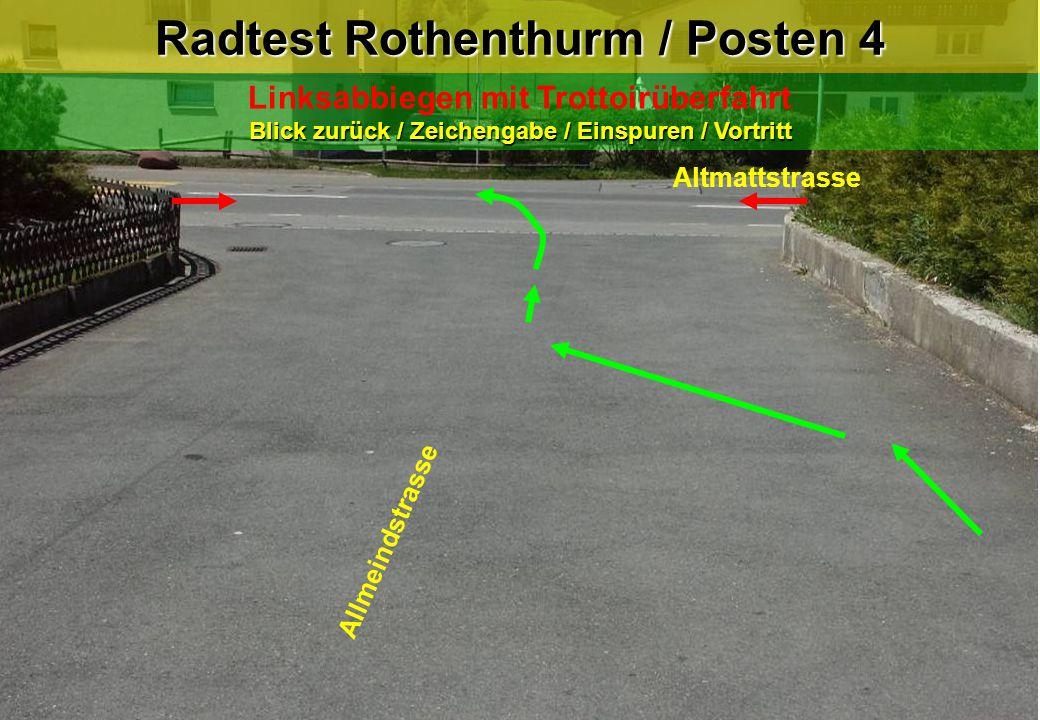 Radtest Rothenthurm / Posten 4 Blick zurück / Zeichengabe / Einspuren / Vortritt Linksabbiegen mit Trottoirüberfahrt Blick zurück / Zeichengabe / Eins