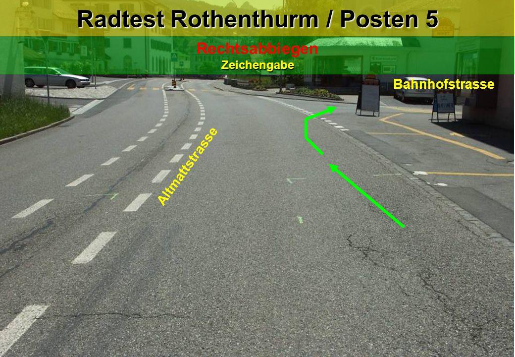 Zeichengabe Rechtsabbiegen Zeichengabe Radtest Rothenthurm / Posten 5 Bahnhofstrasse Altmattstrasse