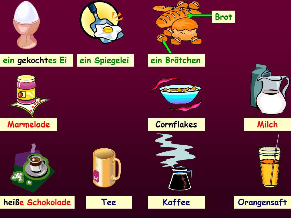 ein gekochtes Eiein Spiegelei Brot ein Brötchen MarmeladeButterCornflakes Tee Milch heiße SchokoladeKaffeeOrangensaft