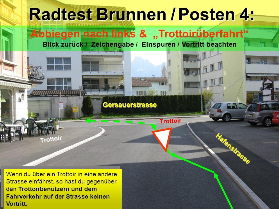 Kohlhüttenstrasse Fussgänger Radtest Brunnen /Zwischenposten Radtest Brunnen / Zwischenposten Abbiegen nach rechts Blickkontakt / Zeichengabe / Vortri