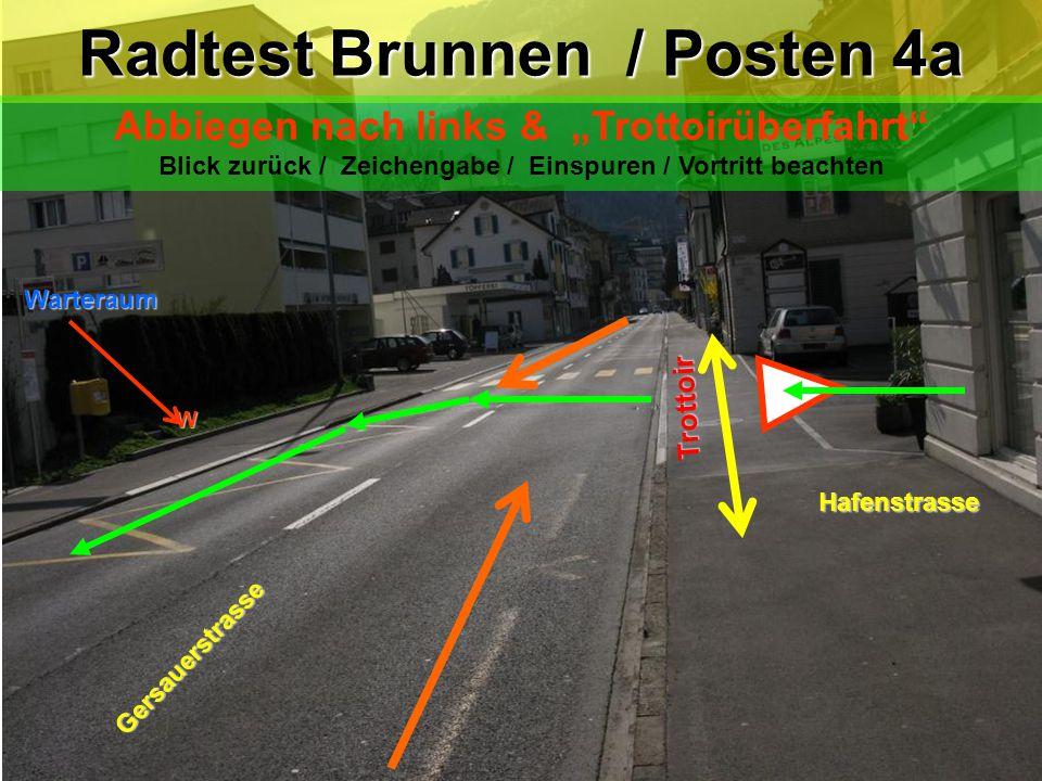 """Hafenstrasse Trottoir Trottoir Radtest Brunnen /Posten 4: Radtest Brunnen / Posten 4: Abbiegen nach links & """"Trottoirüberfahrt"""" Blick zurück / Zeichen"""