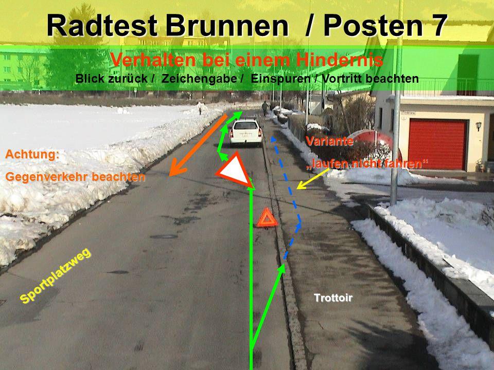 Radtest Brunnen / Posten 6a Radtest Brunnen / Posten 6a Abbiegen nach links Im Radstreifen / Blick zurück / Zeichengabe / Vortritt beachten Büölstrass
