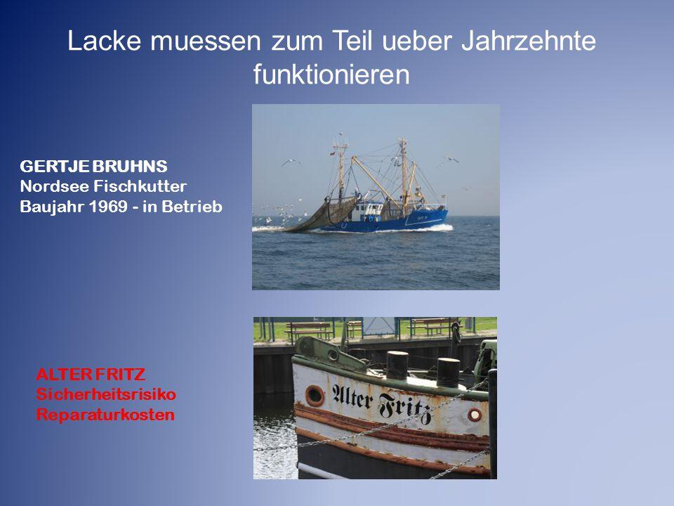 Lacke muessen zum Teil ueber Jahrzehnte funktionieren GERTJE BRUHNS Nordsee Fischkutter Baujahr 1969 - in Betrieb ALTER FRITZ Sicherheitsrisiko Repara
