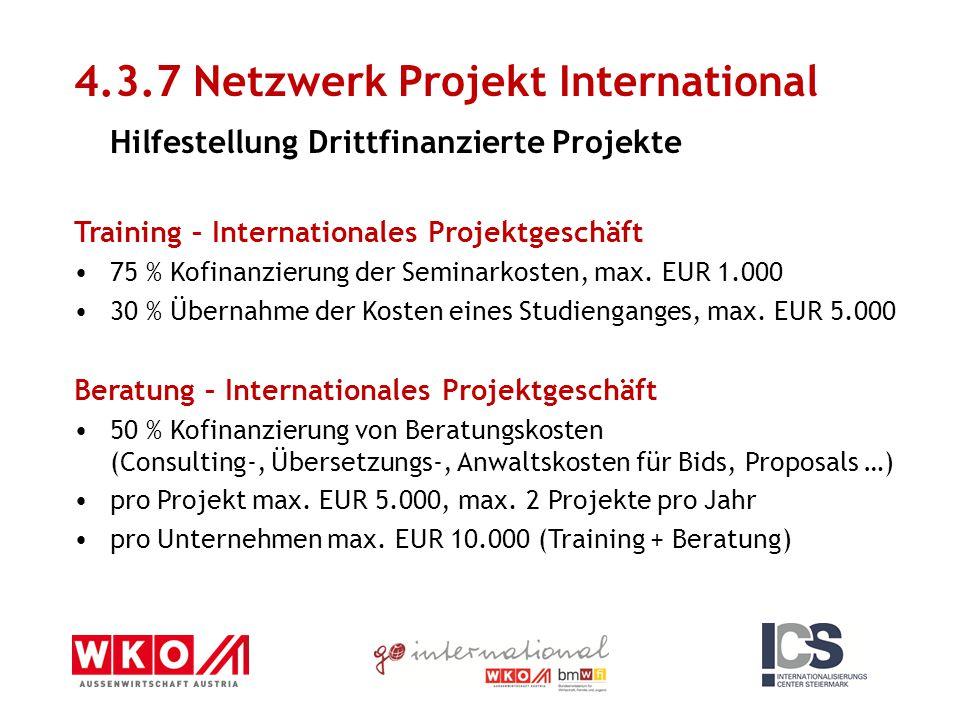 Training – Internationales Projektgeschäft 75 % Kofinanzierung der Seminarkosten, max. EUR 1.000 30 % Übernahme der Kosten eines Studienganges, max. E