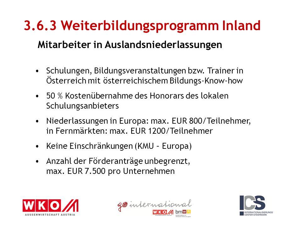3.6.3 Weiterbildungsprogramm Inland Mitarbeiter in Auslandsniederlassungen Schulungen, Bildungsveranstaltungen bzw. Trainer in Österreich mit österrei
