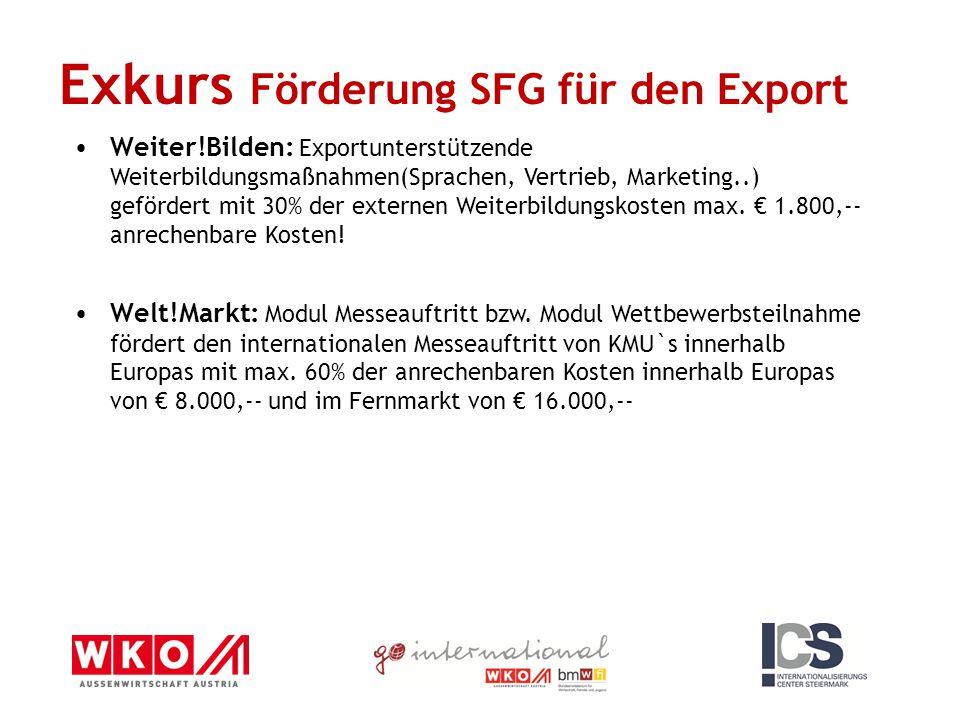 Exkurs Förderung SFG für den Export Weiter!Bilden: Exportunterstützende Weiterbildungsmaßnahmen(Sprachen, Vertrieb, Marketing..) gefördert mit 30% der externen Weiterbildungskosten max.